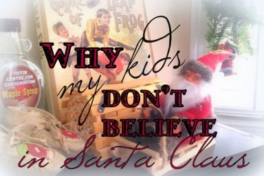 Why My Kids Don't Believe in Santa Claus